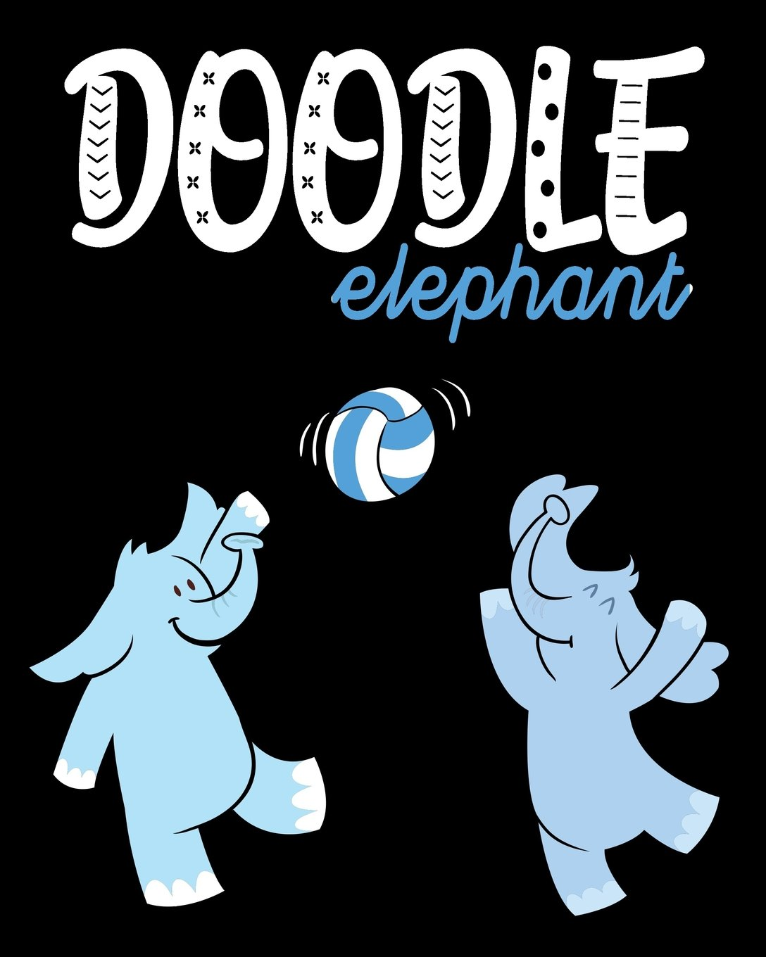 Doodle Elephant: Blank Journals To Write In, Doodle In, Draw In Or Sketch In, 8