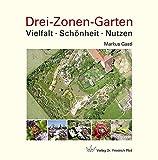 Drei-Zonen-Garten: Vielfalt · Schönheit · Nutzen