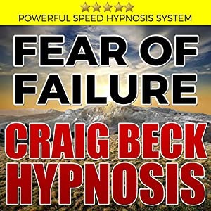 Fear of Failure: Craig Beck Hypnosis Speech