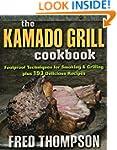 The Kamado Grill Cookbook: Foolproof...