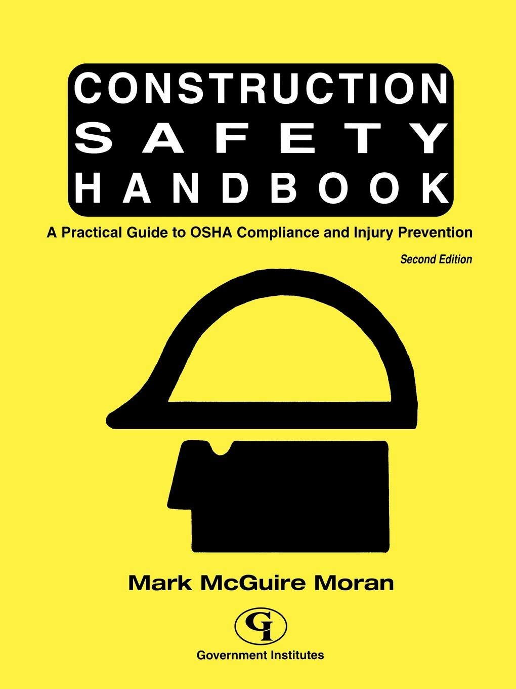 Construction Safety Handbook: A Practical Guide to OSHA Compliance and  Injury Prevention: Mark McGuire Moran: 9780865878136: Amazon.com: Books