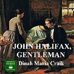 John Halifax, Gentleman: Volume One   Dinah Craik