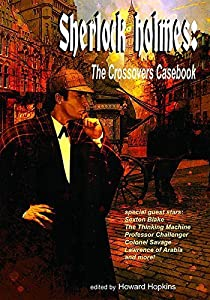 Sherlock Holmes: The Crossovers Casebook by Lantz (2011-03-29)