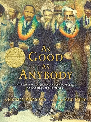 As Good as Anybody Martin Luther King and Abraham Joshua Heschels Amazing March Toward Freedom by Michelson, Richard [Knopf,2008] (Hardcover)
