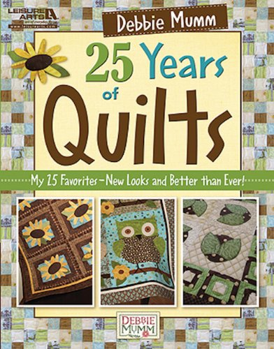Debbie Mumm's 25 Years of Quilts