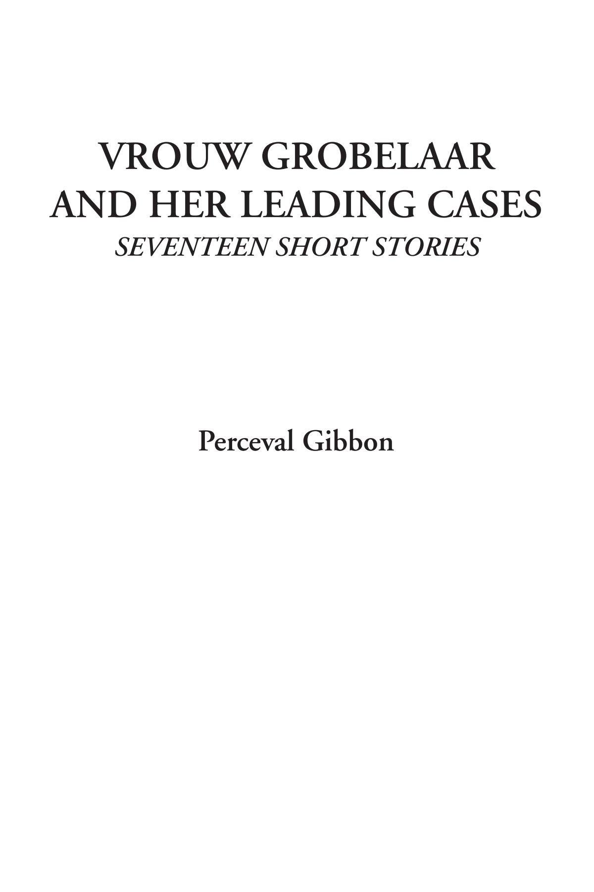 Download Vrouw Grobelaar and Her Leading Cases (Seventeen Short Stories) ebook