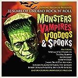 Monsters, Vampires, Voodoo & Spooks - 33 Slabs Of Undead Rock 'N' Roll [ORIGINAL RECORDINGS REMASTERED]