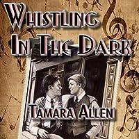 Whistling in the Dark Hörbuch von Tamara Allen Gesprochen von: Meral Mathews