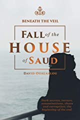 Beneath the Veil Fall of the House of Saud Paperback