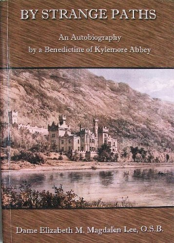 By Strange Paths: An Autobiography by a Benadictine of Kylemore Abbey ()
