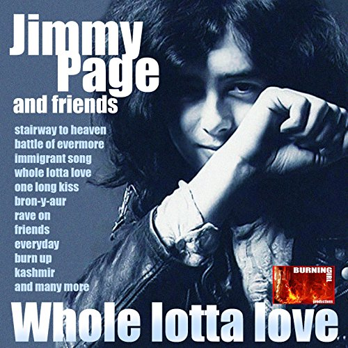 Whole Lotta Love: Jimmy Page and Friends (Jimmy Page And Friends)