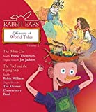 : Rabbit Ears Treasury of World Tales: Volume Two: The White Cat, Fool and the Flying Ship