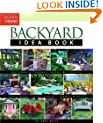 Backyard Idea Book: Outdoor Kitchens Fireplaces Sheds & Storage Play Spaces Pools & Spa (Idea Books)
