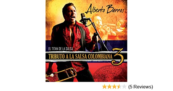 Tributo a La Salsa Colombiana 3 by Alberto Barros on Amazon Music - Amazon.com