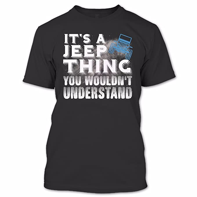 Amazon.com: ES UN Jeep Cosa wouldn entiendes T Shirt, Jeep T ...