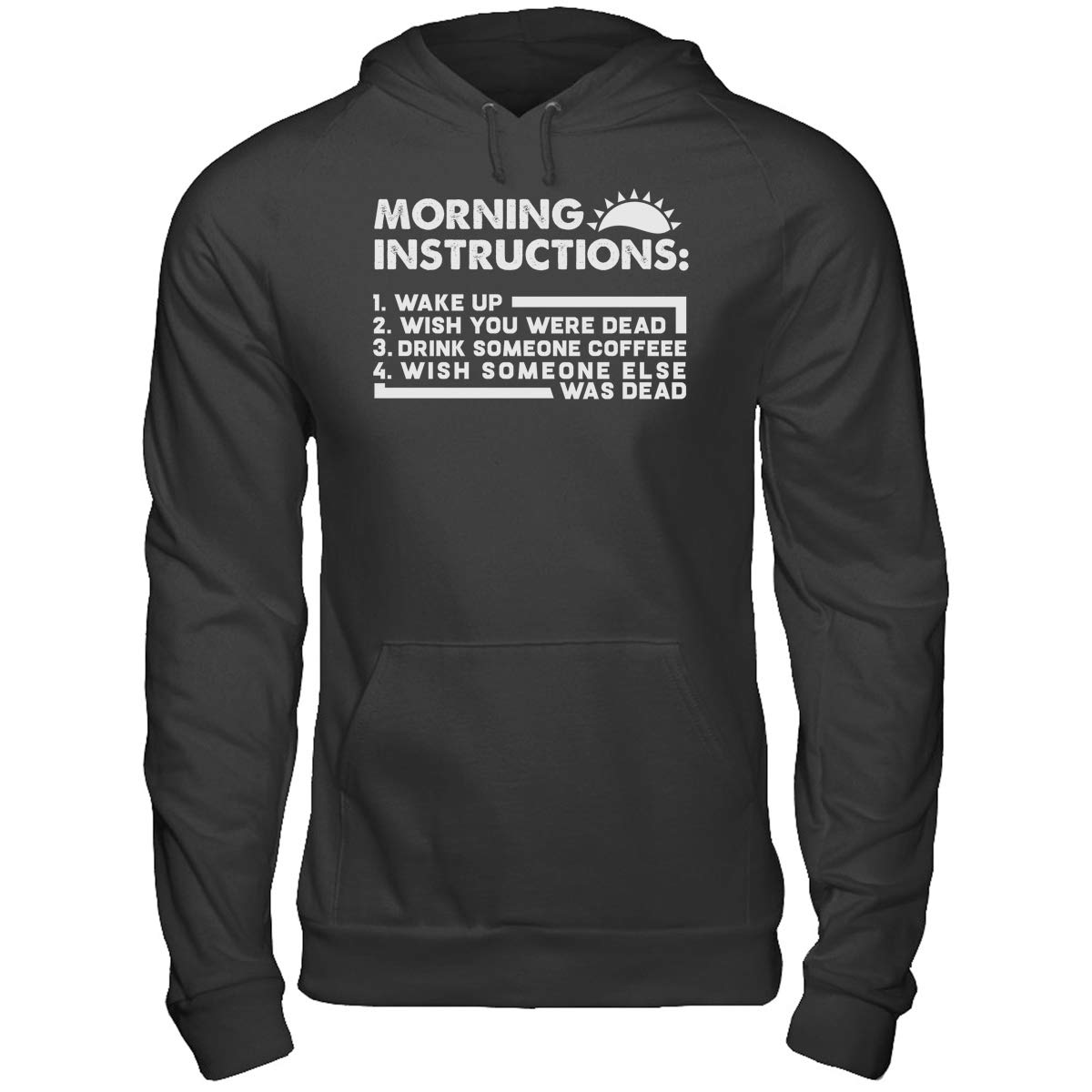 Morning Instructions Good-Morning Coffee Funny Gifts Idea Mens Womens Hoodie