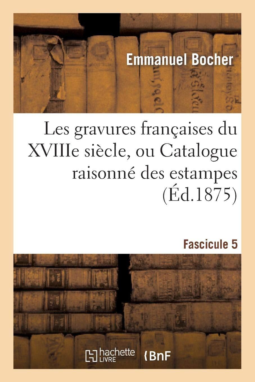 LES GRAVURES FRANCAISES DU XVIIIE SIECLE  FASCICULE 5
