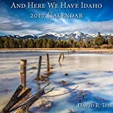 2017 Idaho Calendar from David R. Day