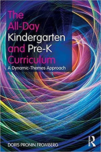 Book The All-Day Kindergarten and Pre-K Curriculum: A Dynamic-Themes Approach 1st edition by Fromberg, Doris Pronin (2011)