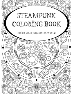 Steampunk Coloring Book Color Your Industrial World
