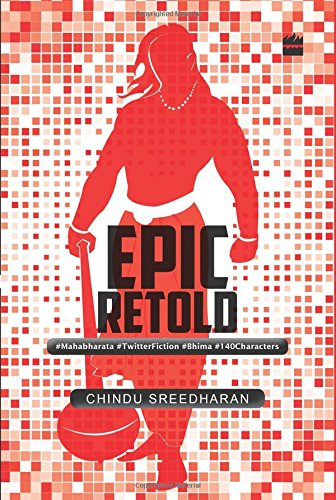 Read Online Epic Retold: #Mahabharata #TwitterFiction #Bhima #140Characters PDF