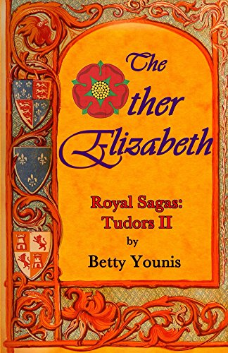 The Other Elizabeth: Royal Sagas: Tudors II