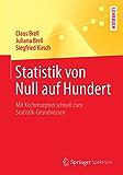 Statistik von Null auf Hundert: Mit Kochrezepten schnell zum Statistik-Grundwissen (Springer-Lehrbuch)