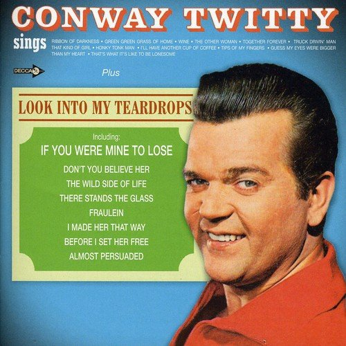 CONWAY TWITTY - Conway Twitty Sings  Look Into My Teardrops   Conway Twitty - Zortam Music