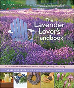 The Lavender Lover's Handbook: The 100 Most Beautiful and