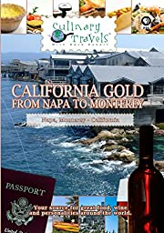 Culinary Travels - California Gold - From Napa to Monterey