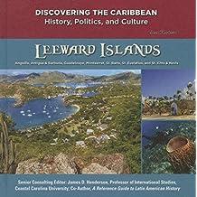 Leeward Islands (Discovering the Caribbean: History, Politics, and Culture) by Lisa Kozleski (2015-09-06)