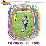 Aventuras de Ni?os [Children's Adventures (Texto Completo)] |  Your Story Hour