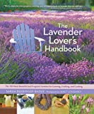 The Lavender Lover's Handbook: The 100 Most