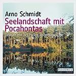 Seelandschaft mit Pocahontas | Arno Schmidt