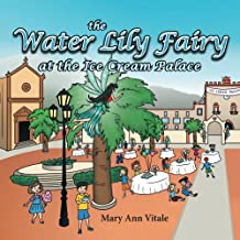 The Water Lily Fairy At The Ice Cream Palace : The Water Lily Fairy Series