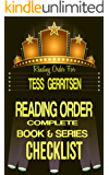 TESS GERRITSEN: SERIES READING ORDER & BOOK CHECKLIST: SERIES LIST INCLUDES HER: ROMANTIC THRILLERS, MEDICAL THRILLERS, RIZZOLI & ISLES SERIES & MORE! ... & Series Checklists 50) (English Edition)