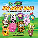 The Great Race: How the Chinese Zodiac Came to Be (Jade Stars)