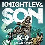 Knightley & Son: K-9   Rohan Gavin