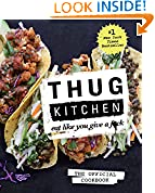 #3: Thug Kitchen: The Official Cookbook: Eat Like You Give a F*ck