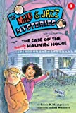 Case of the Haunted Haunted House (Milo & Jazz Mysteries)