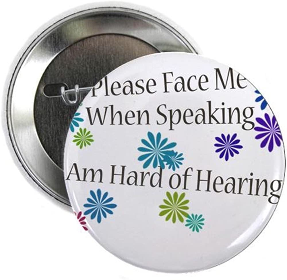 CafePress Hard Of Hearing Flowers 2.25 Button 2.25 Button
