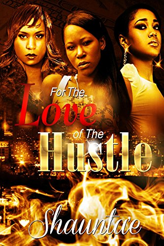 Book: For the Love of the Hustle by Shaunta'e