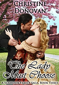 The Lady Must Choose (A Seabrook Family Saga Book 3) by [Donovan, Christine]