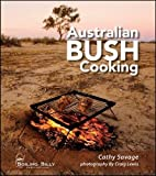 img - for Australian Bush Cooking: Recipes for a Gourmet Outback Experience book / textbook / text book