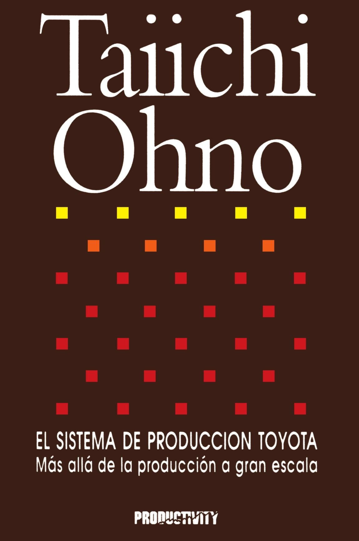 Taiichi Ohno El Sistema De Produccion Toyota (Spanish Edition) by Productivity Press