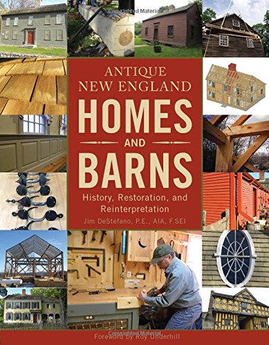Antique New England Homes & Barns: History, Restoration, and Reinterpretation