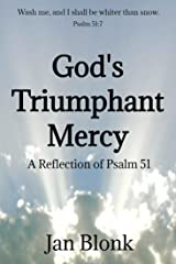 God's Triumphant Mercy: A Reflection of Psalm 51 Kindle Edition
