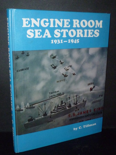 engine-room-sea-stories-1931-1945-voyages-to-many-seaports-world-war-ii-five-liberty-ships-12-full-cargoes-delivered-other-freighters-passenger-ships-ferry-boats-and-one-tanker-how-to-become-a-marine-chief-engineer