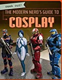 The Modern Nerd's Guide to Cosplay (Geek Out!)