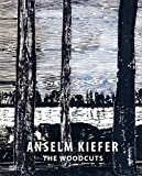img - for Anselm Kiefer: The Woodcuts book / textbook / text book